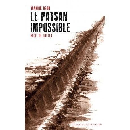 """livre """"Le Paysan Impossible"""" de Yannick Ogor"""